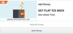 Amazon Add Money Offer : GET FLAT ₹25 BACK MIN ORDER ₹500